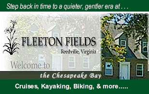 Fleet Fields is a gracious colonial home, located near historic Reedville, overlooking Big Fleet's Pond and the Chesapeake Bay.